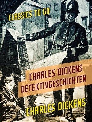 cover image of Charles Dickens Detektivgeschichten