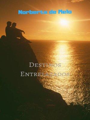 cover image of Destinos Entrelazados