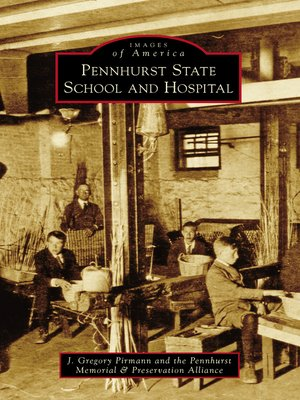 cover image of Pennhurst State School and Hospital