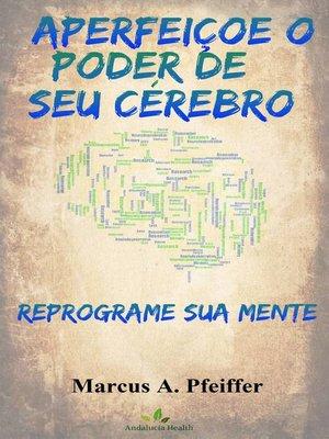 cover image of APERFEIÇOE O PODER DE SEU CÉREBRO