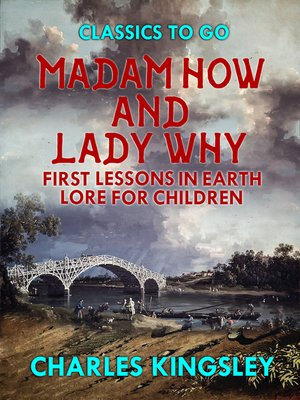 cover image of Madam How and Lady Why or First Lessons in Earth Lore for Children