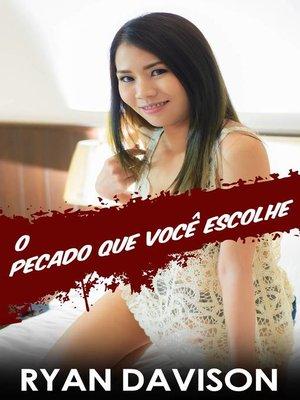 cover image of O Pecado Que Você Escolhe