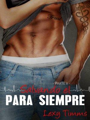 cover image of Salvando el Para Siempre--Parte II