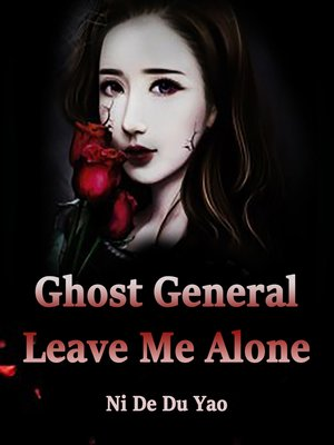 cover image of Ghost General, Leave Me Alone