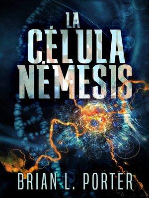 cover image of La célula Némesis
