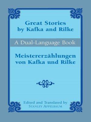 cover image of Great Stories by Kafka and Rilke/Meistererzählungen von Kafka und Rilke