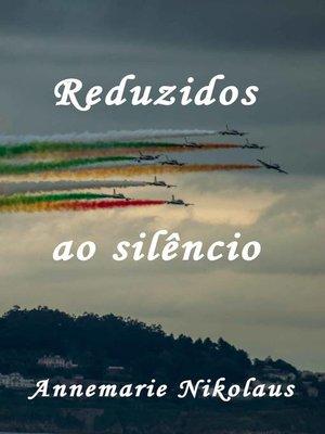 cover image of Reduzidos ao silêncio