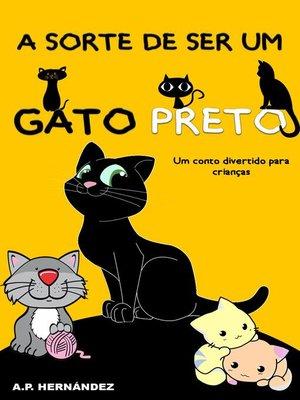 cover image of A sorte de ser um gato preto