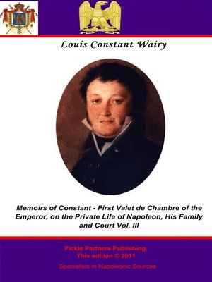 cover image of Memoirs of Constant - First Valet de Chambre to the Emperor, Volume 3