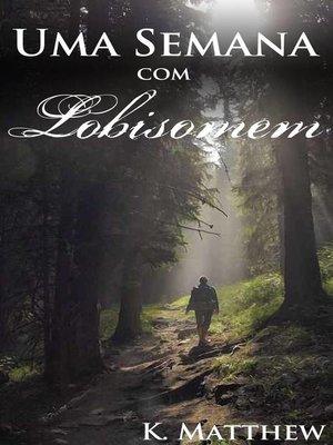 cover image of Uma Semana com Lobisomem