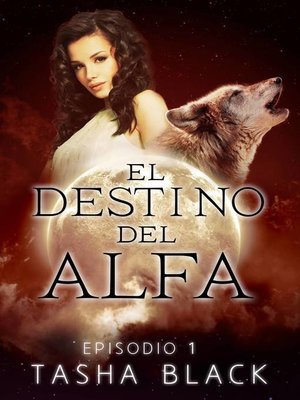 cover image of El destino del Alfa, Episodio 1