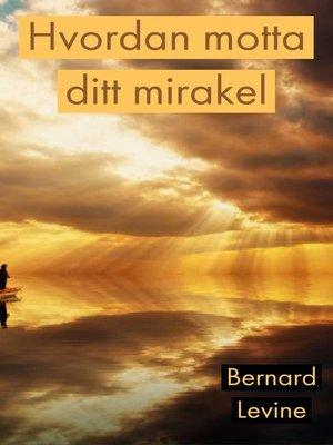 cover image of Hvordan motta ditt mirakel