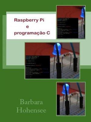 cover image of Raspberry Pi e programação C