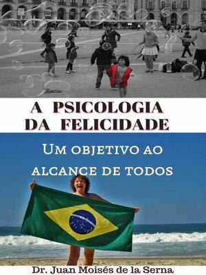 cover image of A psicologia da felicidade