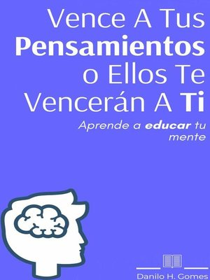 cover image of Vence a Tus Pensamientos o Ellos Te Vencerán a Ti