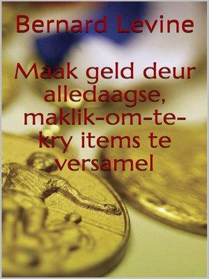cover image of Maak geld deur alledaagse, maklik-om-te-kry items te versamel
