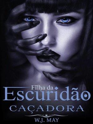 cover image of Filha da Escuridão. Caçadora
