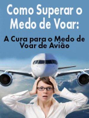cover image of Como Superar o Medo de Voar