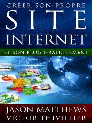 cover image of Créer Son Propre Site Internet Et Son Blog Gratuitement