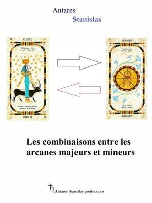 cover image of Les combinaisons entre les arcanes majeurs et mineurs