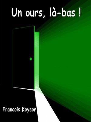 cover image of Un ours, là-bas !