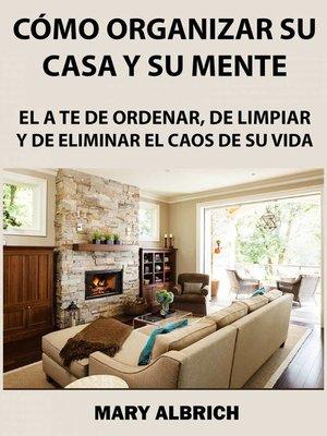 cover image of Cómo Organizar Su Casa Y Su Mente