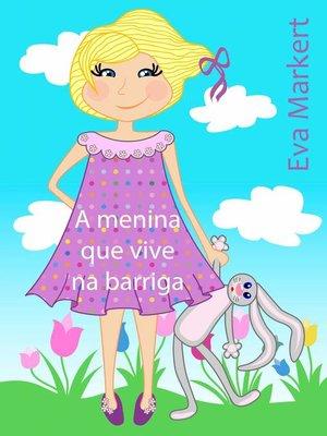 cover image of A menina que vive na barriga