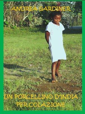 cover image of UN PORCELLINO D'INDIA PER COLAZIONE