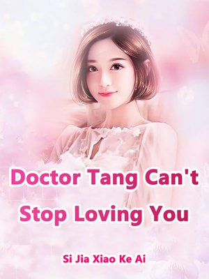 cover image of Doctor Tang, Can't Stop Loving You