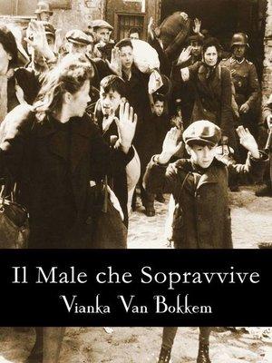 cover image of IL MALE CHE SOPRAVVIVE