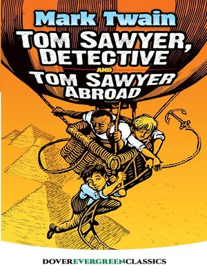 cover image of Tom Sawyer, Detective and Tom Sawyer Abroad