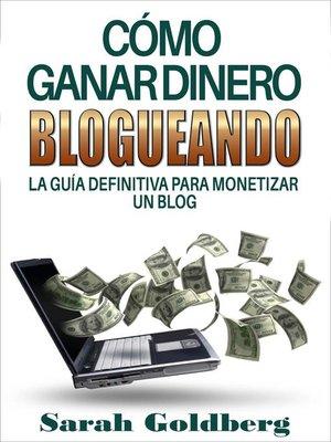 cover image of Cómo ganar dinero blogueando