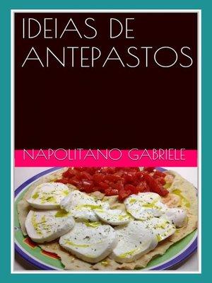 cover image of Ideias De Antepastos Muitos Antepastos Da Tradição Italiana