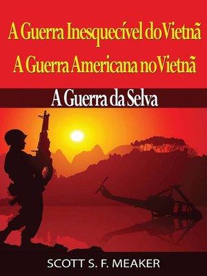 cover image of A Guerra Inesquecível do Vietnã