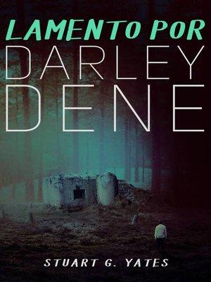 cover image of Lamento por Darley Dene