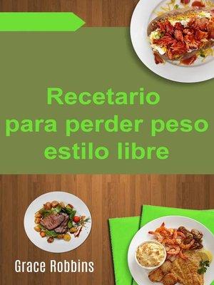cover image of Recetario para perder peso estilo libre