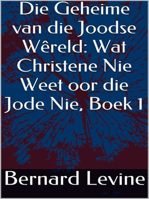 cover image of Die Geheime van die Joodse Wêreld