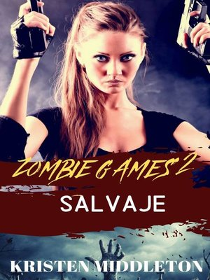 cover image of Zombie Games (Salvaje) Segunda Parte
