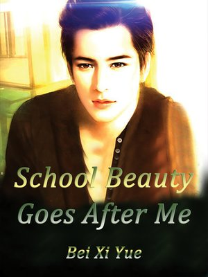 cover image of School Beauty Goes After Me, Volume 3