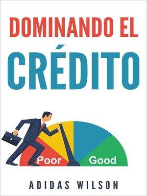 cover image of Dominando El Credito