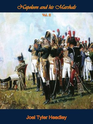 cover image of Napoleon and His Marshals, Volume 2