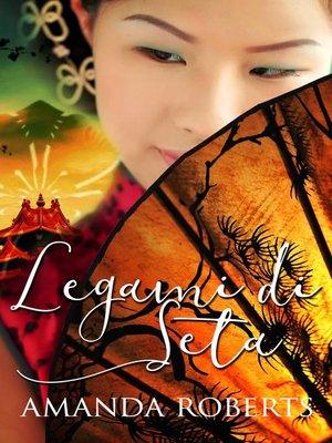 cover image of Legami di Seta