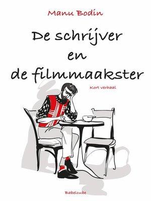 cover image of De schrijver en de filmmaakster