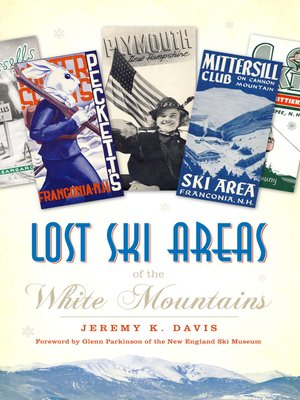 cover image of Lost Ski Areas of the White Mountains