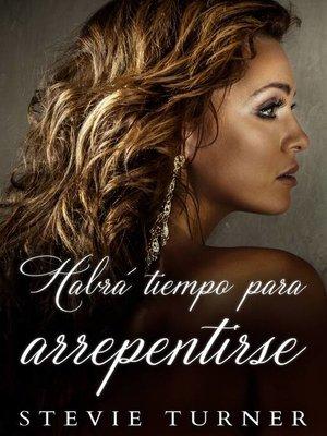 cover image of Habrá tiempo para arrepentirse