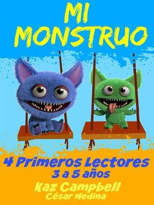 cover image of Mi Monstruo 4 Primeros Lectores