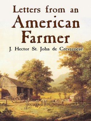 crevecoeur letters from an american farmer essay Letters from an american farmer is a series of letters written by french american writer j hector st john de crèvecœur, first published in 1782.