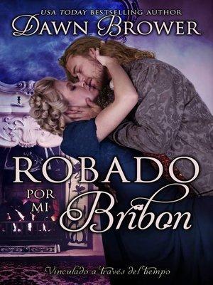 cover image of Robado Por Mi Bribon