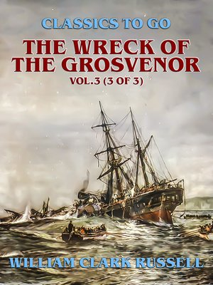 cover image of The Wreck of the Grosvenor, Volume3 (of 3)