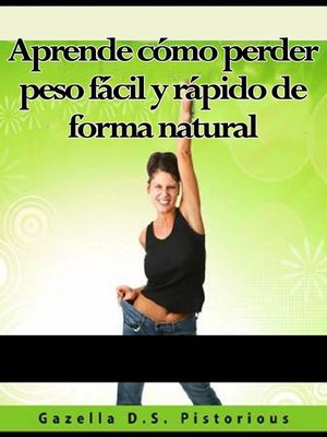 cover image of Aprende cómo perder peso fácil y rápido de forma natural